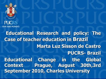 Educational Research and policy: The Case of teacher education in Brazil Educational Research and policy: The Case of teacher education in Brazil Marta.