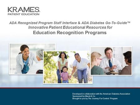 ADA Recognized Program Staff Interface & ADA Diabetes Go-To-Guide™ Innovative Patient Educational Resources for Education Recognition Programs Developed.