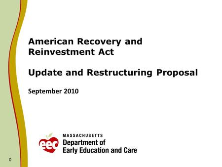 0 American Recovery and Reinvestment Act Update and Restructuring Proposal September 2010.