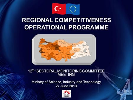 REGIONAL COMPETITIVENESS OPERATIONAL PROGRAMME 12 TH SECTORAL MONITORING COMMITTEE MEETING Ministry of Science, Industry and Technology 27 June 2013.