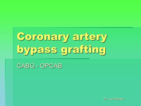 Dr. Luc Tambeur Coronary artery bypass grafting CABG - OPCAB.
