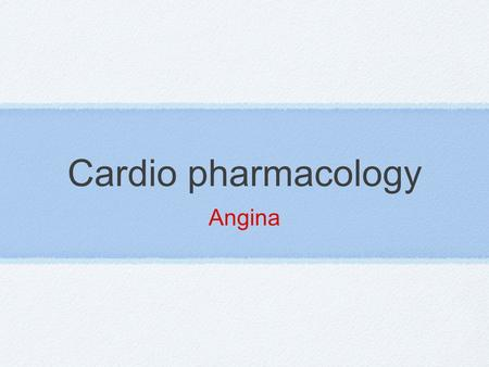 Cardio pharmacology Angina. angina Causes Atheroma Others: Aortic stenosis, aberrant coronary circulation, severe anaemia, arteritis Prevention Decrease.