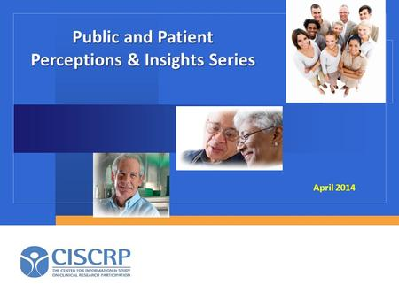 Public and Patient Perceptions & Insights Series April 2014.