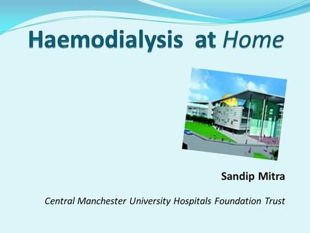 Sandip Mitra Central Manchester University Hospitals Foundation Trust.