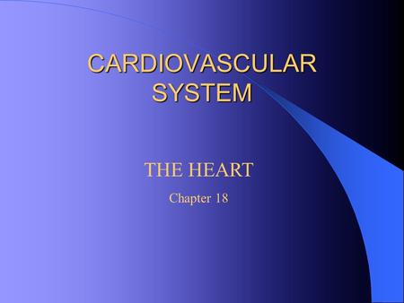 CARDIOVASCULAR SYSTEM THE HEART Chapter 18. Physical Characteristics Located in the mediastinum between the lungs and behind the sternum About the size.