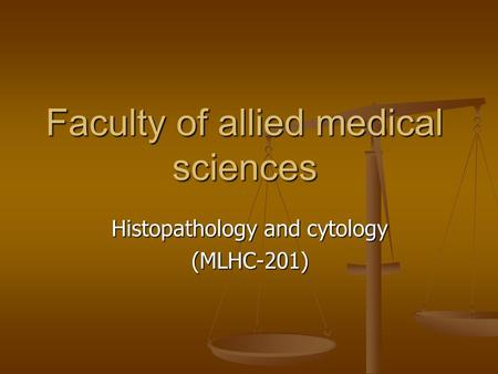 Histopathology and cytology (MLHC-201) Faculty of allied medical sciences.
