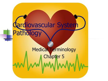 Cardiovascular System Pathology