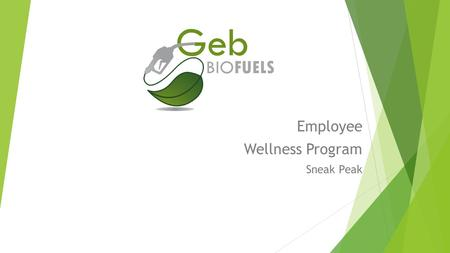 Employee Wellness Program Sneak Peak Geb BIO FUELS.