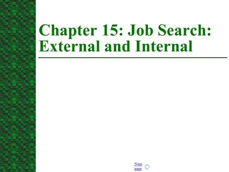 Next page Chapter 15: Job Search: External and Internal.