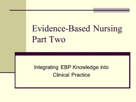 Evidence-Based Nursing Part Two