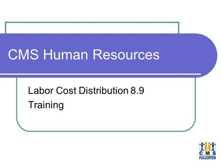 CMS Human Resources Labor Cost Distribution 8.9 Training.