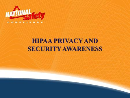 HIPAA PRIVACY AND SECURITY AWARENESS. Introduction The Health Insurance Portability and Accountability Act (known as HIPAA) was enacted by Congress in.