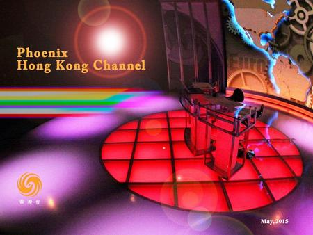 1 Phoenix Hong Kong Channel May, 2015. 2 24-hour broadcast in Cantonese Transmitted via satellite ASIASAT 7 Phoenix's 6th TV channel Broadcast in high-definition.