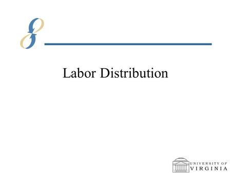 Labor Distribution. Contents –When to end date a labor schedule –Terminations –Why does my expenditure type change? –Work Study students.