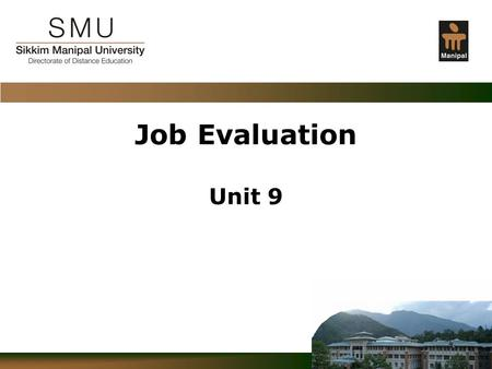 "C o n f i d e n t i a l Job Evaluation Unit 9. C o n f i d e n t i a l Job evaluation (JE) According to Dictionary of Human Resource Management: ""It is."
