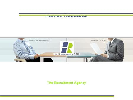 Human Resource The Recruitment Agency. ABOUT US HRRA (Human Resource Recruitment Agency) is an independent company specializing in staff recruitment since.