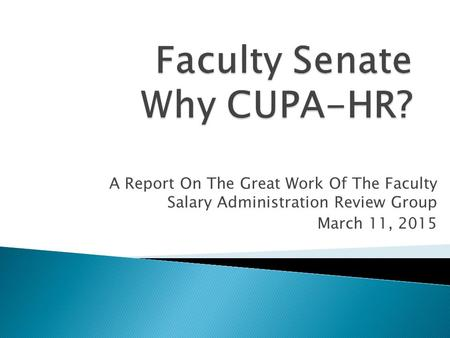 A Report On The Great Work Of The Faculty Salary Administration Review Group March 11, 2015.