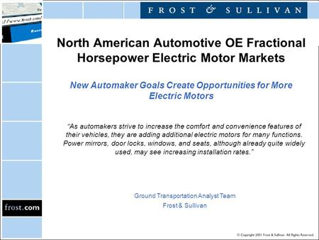 "North American Automotive OE Fractional Horsepower Electric Motor Markets New Automaker Goals Create Opportunities for More Electric Motors ""As automakers."