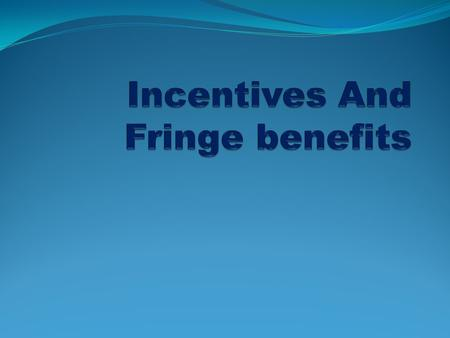 "Meaning Incentives are the rewards to an employee, over and above his base wage or salary, in recognition of his performance and contribution. "" An incentive."
