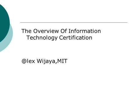 The Overview Of Information Technology Wijaya,MIT.