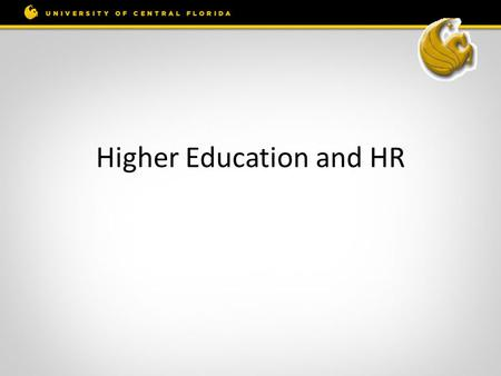 Higher Education and HR. Higher Education Tuition at public four-year colleges and universities has increased over 160% since 1990 Higher education workforce.