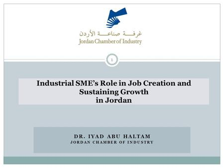 Industrial SME's Role in Job Creation and Sustaining Growth in Jordan