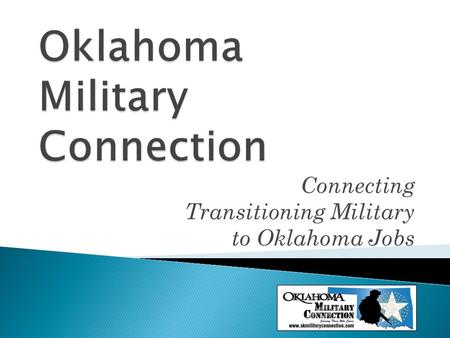 Connecting Transitioning Military to Oklahoma Jobs.