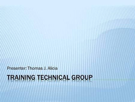 Presenter: Thomas J. Alicia.  Technical Focus:  HF practitioners working in the field of training  An important part of a team responsible for designing.