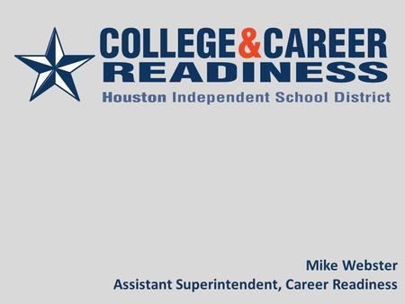 Mike Webster Assistant Superintendent, Career Readiness.