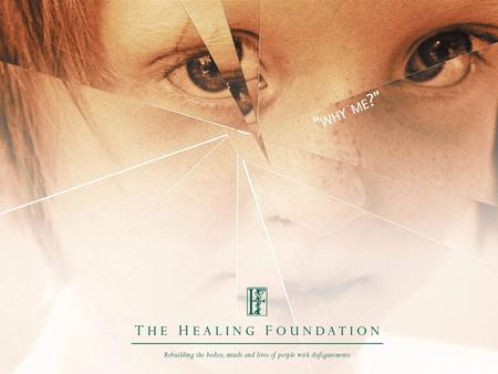 The Healing Foundation is a national fundraising charity championing the cause of people living with disfigurement and visible loss of function, by funding.