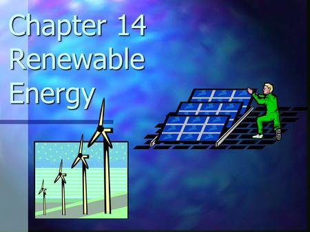 Chapter 14 Renewable Energy. mostly coal powered.