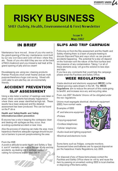 RISKY BUSINESS SHEF (Safety, Health, Environmental & Fire) Newsletter Issue 9 May 2007 IN BRIEF Maintenance have moved…those of you who went to the grand.