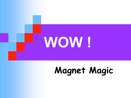 WOW ! Magnet Magic. Magnets come in all shapes and sizes. round flat horseshoe bar rod.