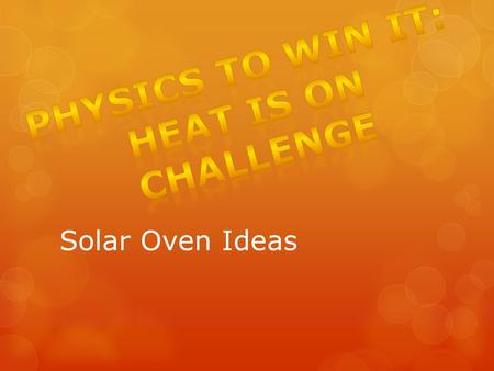 Physics To Win It: Heat Is on challenge