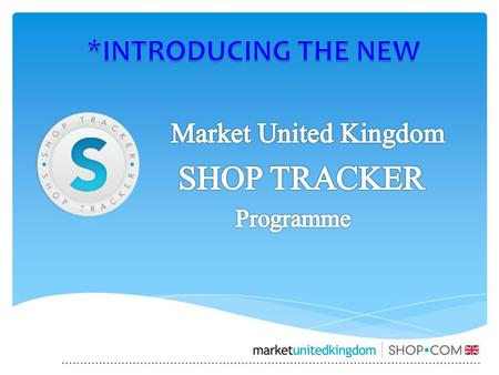SHOP TRACKER SHOP TRACKER Unique and more powerful than any other shopping programme Leverages the MPCP and increases the earning power of both the Preferred.