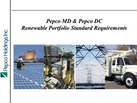 Confidential Pepco MD & Pepco DC Renewable Portfolio Standard Requirements.