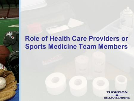 Role of Health Care Providers or Sports Medicine Team Members.