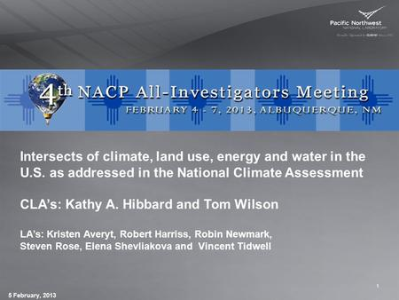Intersects of climate, land use, energy and water in the U.S. as addressed in the National Climate Assessment CLA's: Kathy A. Hibbard and Tom Wilson LA's: