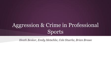 Aggression & Crime in Professional Sports