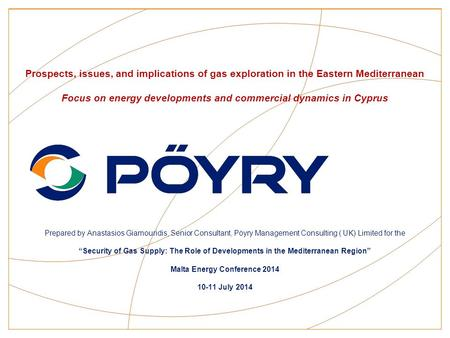 Prospects, issues, and implications of gas exploration in the Eastern Mediterranean Focus on energy developments and commercial dynamics in Cyprus Prepared.