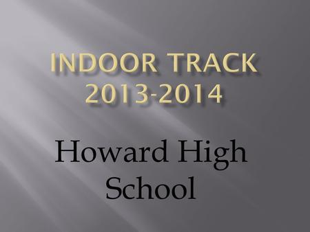 Howard High School.  Coach Wade (Head Girl's Coach)   Coach Dickerson (Head Boy's Coach)