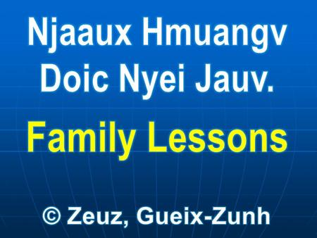Hmuangv Doic Nyei Maengc Family Life Tin-Hungh Paaiv Mbuo Zoux Nyei Gong Hmuangv Doic Nyei Gong-Ginc Systems Perspective of Parenting Dorng Hungh Jaa.