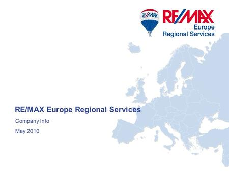 RE/MAX Europe Regional Services Company Info May 2010.