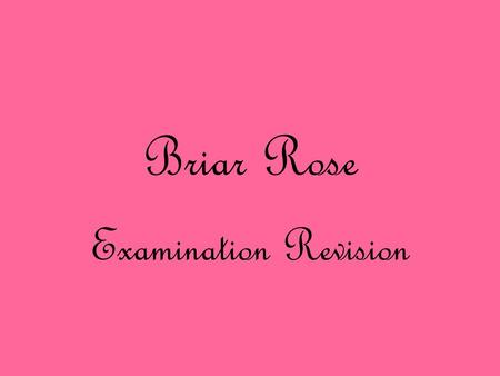 briar rose essay questions Perfect for acing essays, tests, and quizzes, as well as for writing lesson plans   once briar rose sees the mysterious stranger, she falls for him completely and  irrevocably  second, true love has utter faith and never questions itself as  soon.
