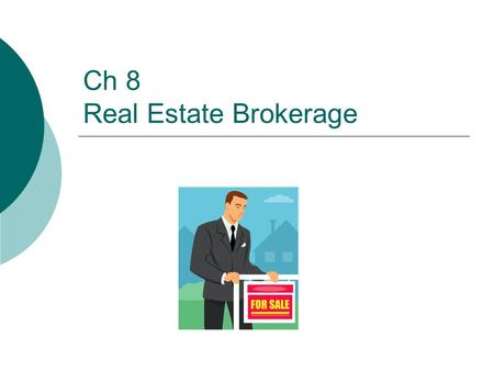 Ch 8 Real Estate Brokerage