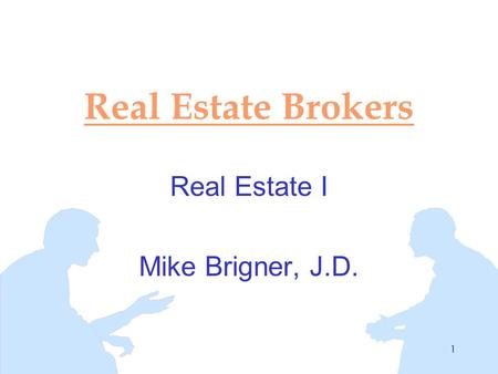 1 Real Estate Brokers Real Estate I Mike Brigner, J.D.