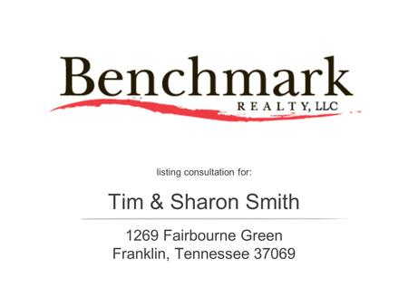Listing consultation for: Tim & Sharon Smith 1269 Fairbourne Green Franklin, Tennessee 37069.