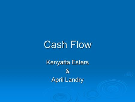 Cash Flow Kenyatta Esters & April Landry. How to Play  Choose a rat.  Choose your cheese.  Select a banker.  Blindly pick a profession card.  Fill.