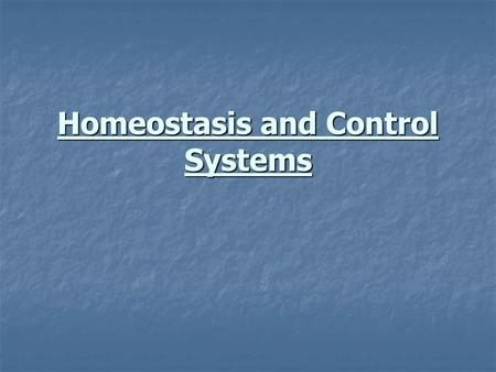 Homeostasis and Control Systems