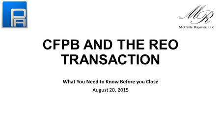 CFPB AND THE REO TRANSACTION